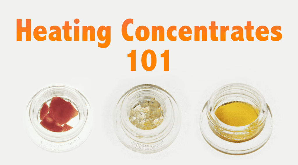 Heating Concentrates 101