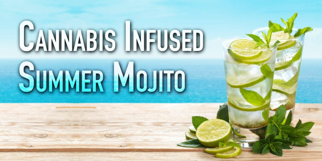 Summer Time Cannabis Infused Mojito Cocktail