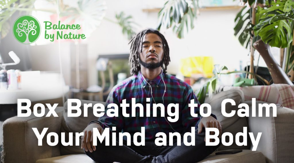 Calm Your Mind and Body with Box Breathing