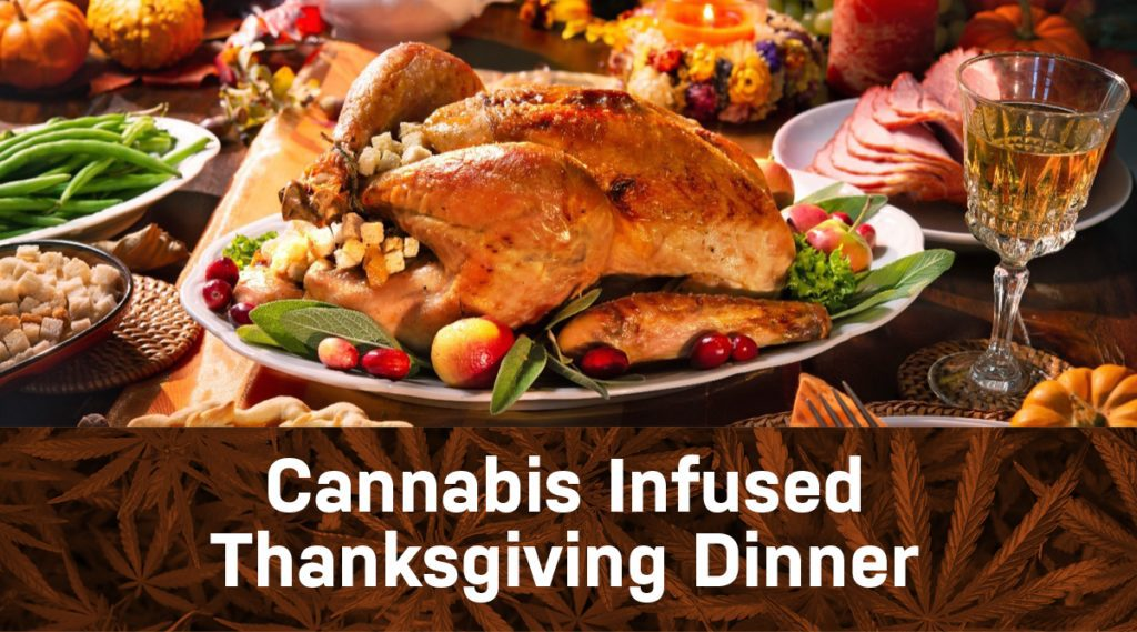 Infusing your Thanksgiving Dinner with Cannabis
